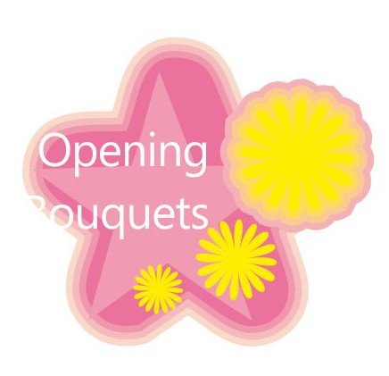 Opening Bouquets